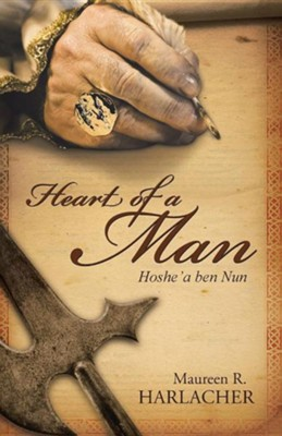 Heart of a Man: Hoshe'a Ben Nun  -     By: Maureen R. Harlacher