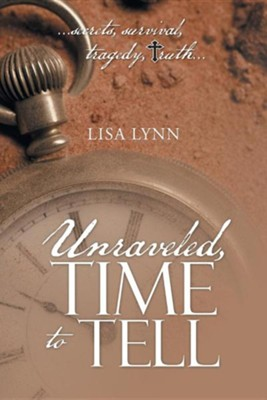 Unraveled time to tell lisa lynn 9781512713947 christianbook unraveled time to tell by lisa lynn fandeluxe Gallery