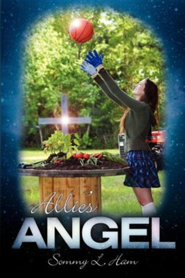 Allie's Angel  -     By: Sommy L. Ham