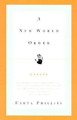 A New World Order: Essays  -     By: Caryl Phillips