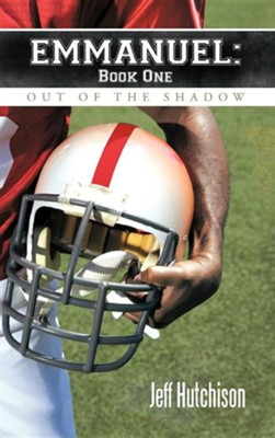 Emmanuel Book One: Out of the Shadow  -     By: Jeff Hutchison