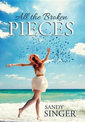 All the Broken Pieces  -     By: Sandy Singer