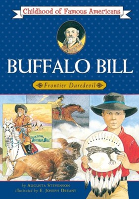 Buffalo Bill: Frontier Daredevil  -     By: Augusta Stevenson     Illustrated By: Joseph Dreany