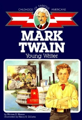Mark Twain: Young Writer   -     By: Miriam E. Maon     Illustrated By: Henry S. Gillette