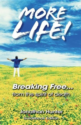 Breaking Free...from the Spirit of Death - Guidebook Edition  -     By: Jonathan Hunter