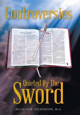 Controversies Quieted by the Sword  -     By: Belinda B. Dickerson