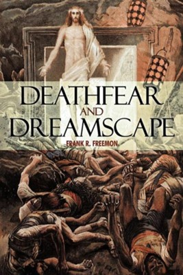 Deathfear and Dreamscape  -     By: Frank R. Freemon
