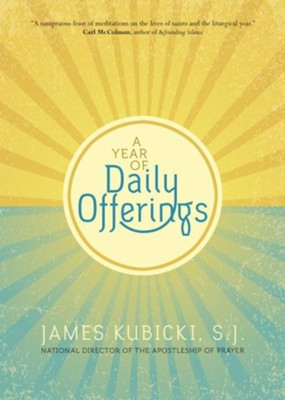 A Year of Daily Offerings  -     By: James Kubicki S.J.