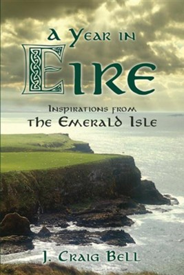 A Year in Eire  -     By: J. Craig Bell