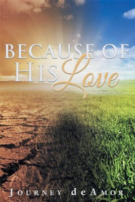 Because of His Love  -     By: Journey Deamor