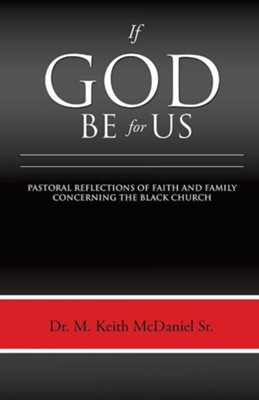 If God Be for Us  -     By: Dr. M. Keith McDaniel Sr.
