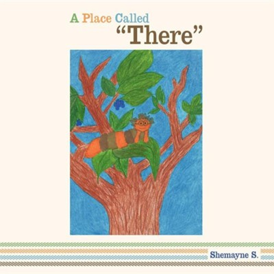 A Place Called There  -     By: Shemayne S.