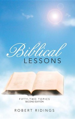 Biblical Lessons: Fifty-Two Topics  -     By: Robert Ridings