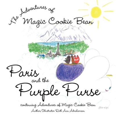 Paris and the Purple Purse: Continuing Adventures of Magic Cookie Bean  -     By: Ruth Ann Abrahamson