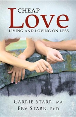 Cheap Love: Living and Loving on Less  -     By: Carrie Starr, Erv Starr Ph.D.