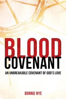 Blood Covenant  -     By: Bonnie Nye