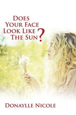Does Your Face Look Like the Sun?  -     By: Donaylle Nicole