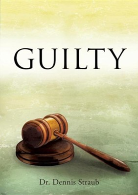 Guilty  -     By: Dennis Straub