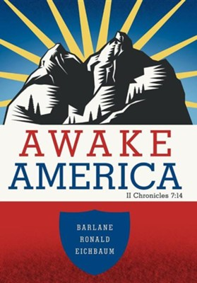 Awake America: II Chronicles 7:14  -     By: Barlane Ronald Eichbaum