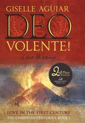 Deo Volente! (God Willing): Love in the First Century-The Christian Centuries, Book 1  -     By: Giselle Aguiar