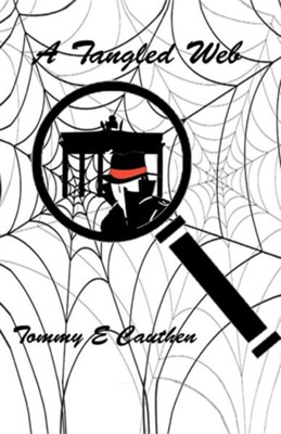 A Tangled Web  -     By: Tommy E. Cauthen