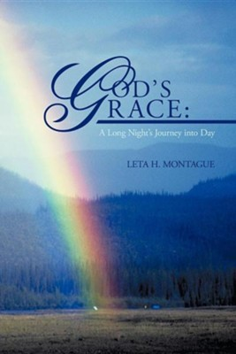 God's Grace: A Long Night's Journey Into Day  -     By: Leta H. Montague