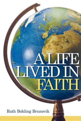 A Life Lived in Faith  -     By: Ruth Bohling Brunsvik