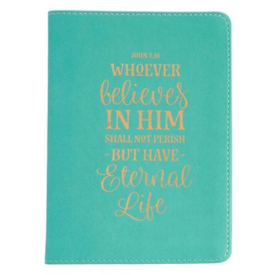 Whoever Believes In Him Shall Not Perish Journal, Handy Size, LuxLeather, Teal  -