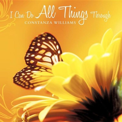 I Can Do All Things Through  -     By: Constanza Williams