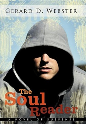 The Soul Reader: A Novel of Suspense  -     By: Gerard D. Webster