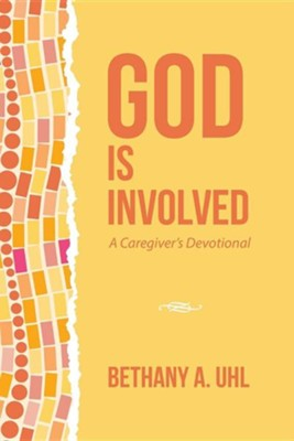God Is Involved: A Caregiver's Devotional  -     By: Bethany A. Uhl