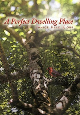 A Perfect Dwelling Place  -     By: Janice Reed Cobb