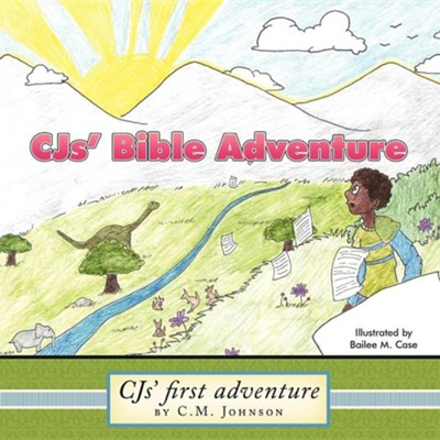 Cjs' Bible Adventure: Cjs' First Adventure  -     By: C.M. Johnson