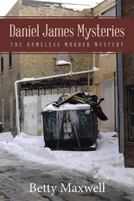 Daniel James Mysteries: The Homeless Murder Mystery  -     By: Betty Maxwell