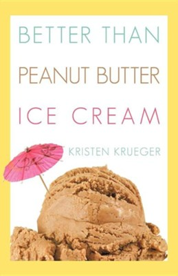 Better Than Peanut Butter Ice Cream  -     By: Kristen Krueger