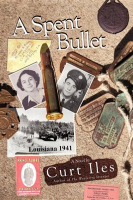 A Spent Bullet: Louisiana 1941  -     By: Curt Iles