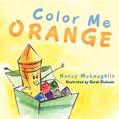 Color Me Orange  -     By: Nancy McLoughlin