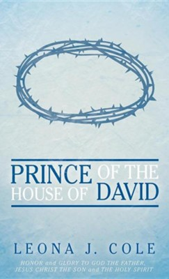 Prince of the House of David  -     By: Leona J. Cole