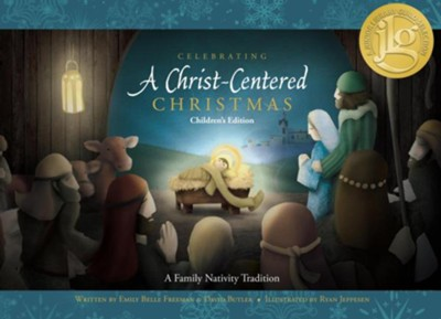 Celebrating a Christ-Centered Christmas: Children's  Edition  -     By: Emily Belle Freeman, David Butler, Ryan Jeppesen