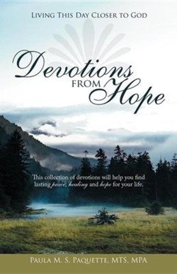 Devotions from Hope: Living This Day Closer to God  -     By: Paula M.S. Paquette