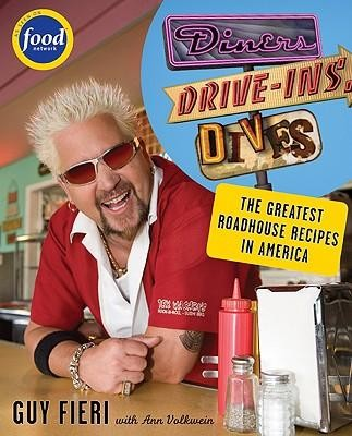 Diners, Drive-Ins and Dives: An All-American Road Trip...with Recipes!  -     By: Guy Fieri, Ann Volkwein