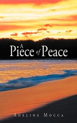 A Piece of Peace  -     By: Adeline Mocca