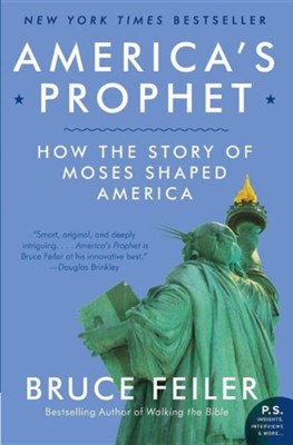 America's Prophet: How the Story of Moses Shaped America  -     By: Bruce Feiler