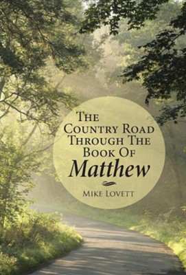The Country Road Through the Book of Matthew  -     By: Mike Lovett