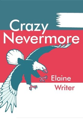 Crazy Nevermore  -     By: Elaine Writer