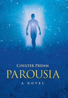 Parousia  -     By: Coulter Prehm