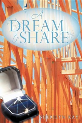 A Dream to Share  -     By: Sherilyn Kay