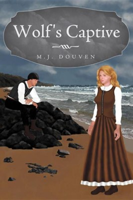 Wolf's Captive  -     By: M.J. Douven