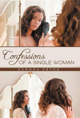 Confessions of a Single Woman  -     By: Denona Pryor