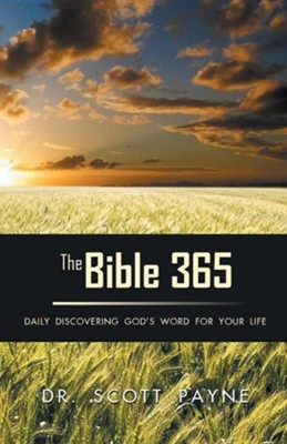 The Bible 365: Daily Discovering God's Word for Your Life  -     By: Scott Payne